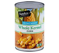 Signature SELECT Corn Whole Kernel Golden Sweet Not Salt Added Can - 15.25 Oz
