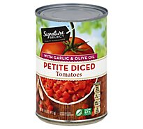 Signature SELECT Tomatoes Diced Petite With Garlic & Olive Oil - 14.5 Oz