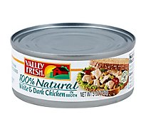 Valley Fresh Chicken White & Dark 100% Natural in water - 5 Oz