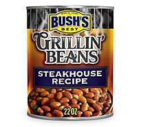BUSHS BEST Beans Grillin Steakhouse Recipe - 22 Oz