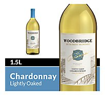 Woodbridge by Robert Mondavi Wine White Chardonnay Lightly Oaked - 1.5 Liter
