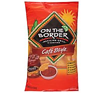 On The Border Tortilla Chips Cafe Style - 12 Oz