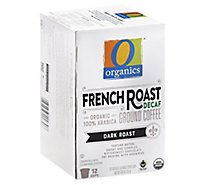 O Organics Organic Coffee Single Serve Cups Dark Roast French Roast Decaf - 12-0.38 Oz