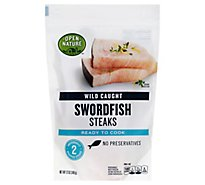 Open Nature Swordfish Steaks Wild Caught - 12 Oz