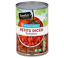 Signature SELECT Tomatoes Diced Petite No Salt Added - 14.5 Oz