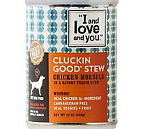 I And Love And You Dog Food Natural Grain & Gluten Free Cluckin Good Stew Can - 13 Oz