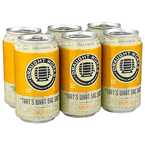 Draught Works That S What She Said In Cans - 6-12 Fl. Oz.