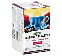 Signature SELECT Coffee Pods Single Serve Light Roast Breakfast Blend Decaf - 12-0.42 Oz