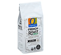 O Organics Coffee Ground Dark Roast French Roast Decaf - 10 Oz
