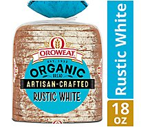 Oroweat Organic Bread Artisan Crafted Rustic White - 18 Oz