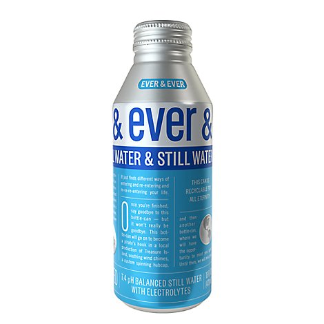 Ever & Ever Still Water - 16 Fl. Oz.
