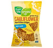 From The Ground Up Cauliflower Tortilla Chips Sea Salt - 4.5 Oz