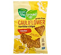 From The Ground Up Cauliflower Tortilla Chips Nacho - 4.5 Oz