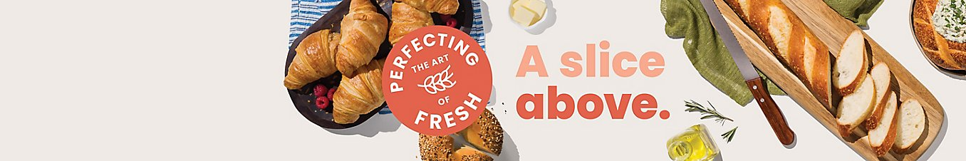 Perfecting the art of fresh. A slice above.