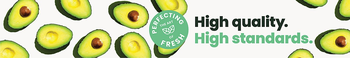 Perfecting the art of fresh. High quality. High standards.