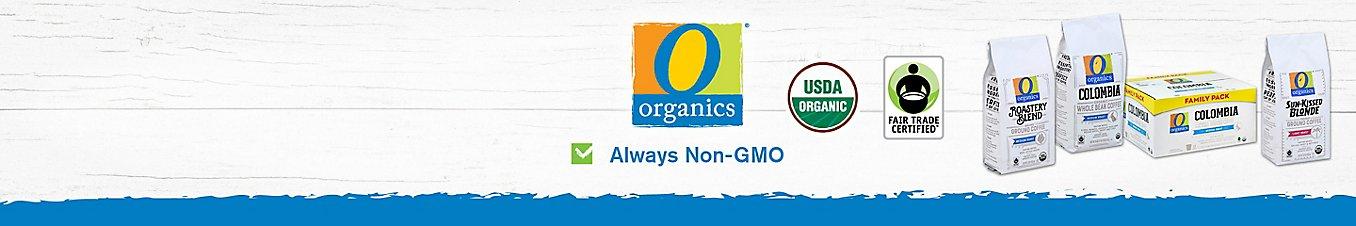 O Organics coffee beans. Always non-GMO. USDA Organic. Fair Trade Certified™.