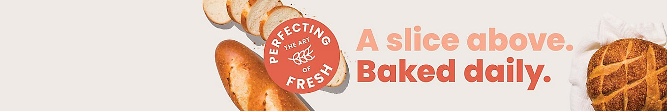 Perfecting the art of fresh. A slice above. Baked daily.