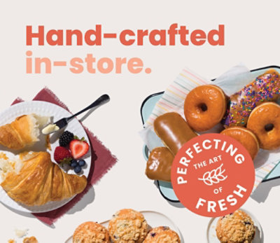 Perfecting the art of fresh. Hand-crafted in-store.
