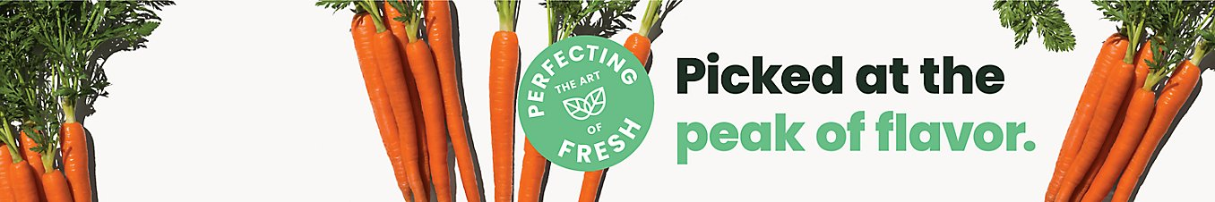 Perfecting the art of fresh. Picked at the peak of flavor.