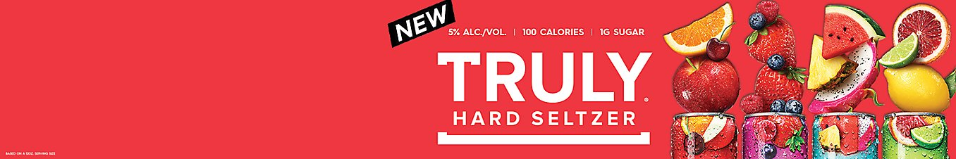 New Truly Hard Seltzer. 5% alc/vol.  100 calories. 1g sugar