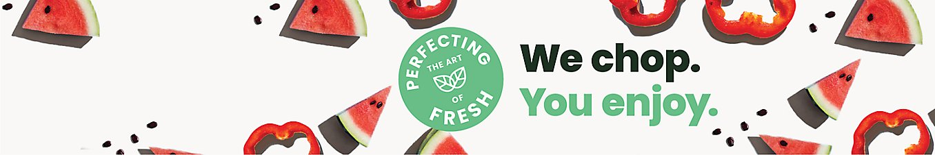 Perfecting the art of fresh. We chop. You enjoy.